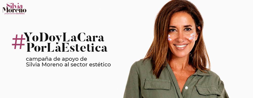 YoDoyLaCaraPorLaEstetica campaña de apoyo de Silvia Moreno al sector Estético